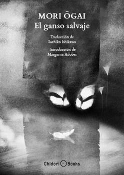 El Ganso Salvaje - Mori Ogai (il. David González - Chidori Books)